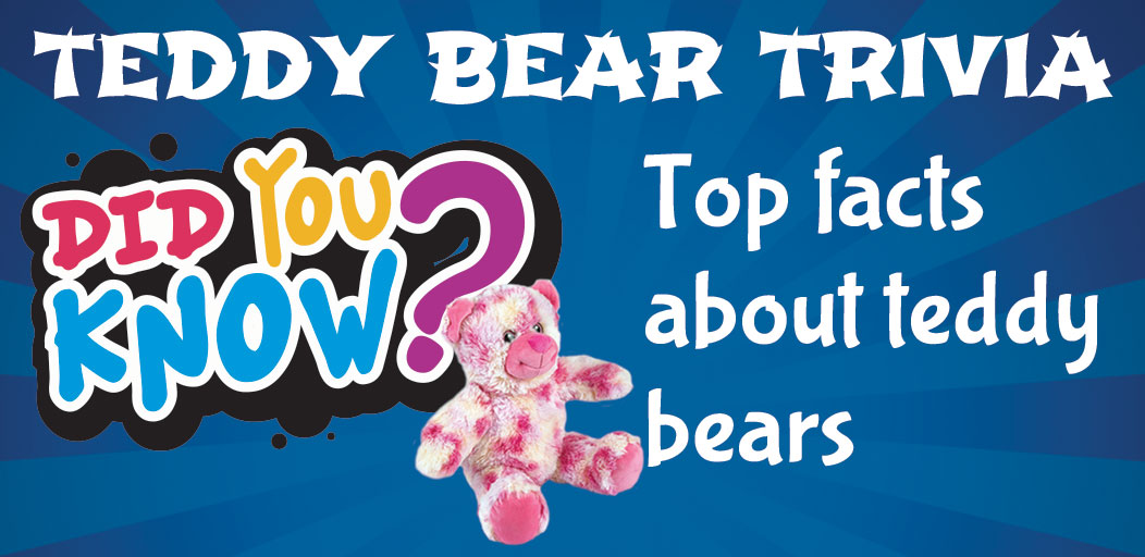 Top Facts about Teddy Bears
